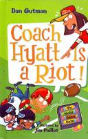 Coach Hyatt Is a Riot