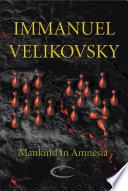 Mankind in Amnesia