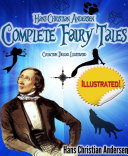 Hans Christian Anderson Complete Fairy Tales  Deluxe Illustrated  annotated