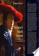Vermeer's Family Secrets : some the single greatest painter of all,...