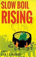 Slow Boil Rising : rising,