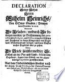 Declaration seiner Hoheit Herrn Wilhelm Heinrichs, von Gottes Gnaden Printzen von Oranien etc., enthaltend die Ursachen, wodurch Sie bewogen, zu Beschirmung der protestirenden Religion ... nacher Engelland über zu gehen
