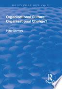 Organisational Culture  Organisational Change