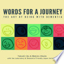 Words for a Journey  The Art of Being with Dementia