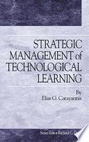 Strategic Management of Technological Learning