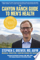 The Canyon Ranch Guide to Men s Health