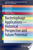 Bacteriophage Applications   Historical Perspective and Future Potential