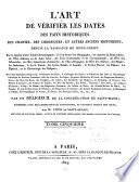 L'art de vérifier les dates des faits historiques, des chartes, des chroniques, et autres anciens monumens