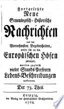 Fortgesetzte neue genealogisch-historische Nachrichten von den vornehmsten Begebenheiten, welche sich an den europäischen Höfen zugetragen