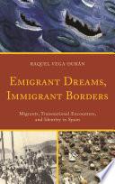 Emigrant Dreams  Immigrant Borders