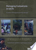 Managing Evaluations In Iucn A Guide For Iucn Programme And Project Managers