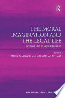 The Moral Imagination and the Legal Life