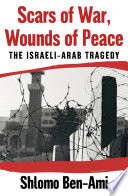 Scars of War  Wounds of Peace   The Israeli Arab Tragedy