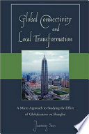 Global Connectivity and Local Transformation A Powerful But Varied Mechanism That