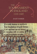 The Tournament in England  1100 1400 First Emergence In The 12th Century To The