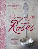 Pomegranates and Roses