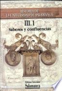 Historia de la Universidad de Salamanca. Volumen III:Saberes y confluencias