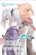 WorldEnd: What Do You Do at the End of the World? Are You Busy? Will You Save Us? Book