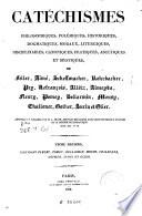 Catechismes philosophiques  polemiques  historiques  dogmatiques  moraux  liturgiques  disciplinaires  canoniques  pratiques  ascetiques et mystiques de Feller