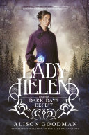 Lady Helen And The Dark Days Deceit (Lady Helen, Book 3) : i devoured this series' -- sabaa tahir,...