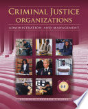 Criminal Justice Organizations Administration And Management