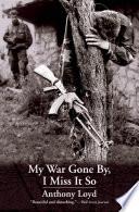 My War Gone By  I Miss It So