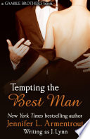 Tempting The Best Man Gamble Brothers Book One  book