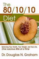 The 80 10 10 Diet