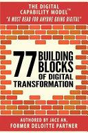 77 Building Blocks of Digital Transformation: The Digital Capability Model