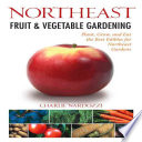Northeast Fruit   Vegetable Gardening