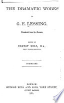 The Dramatic Works of G  E  Lessing  Comedies
