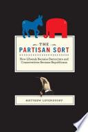 Ebook The Partisan Sort Epub Matthew Levendusky Apps Read Mobile