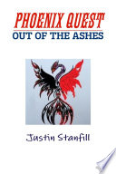 PHOENIX QUEST. OUT OF THE ASHES : ...