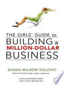 The Girls Guide To Building A Million Dollar Business