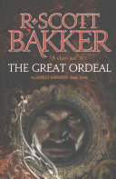 The Great Ordeal : bakker's acclaimed aspect-emperor series, set in...