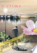 A Crime Too Perfect
