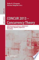 CONCUR 2013 -- Concurrency Theory
