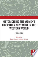 Historicising the Women s Liberation Movement in the Western World Book PDF