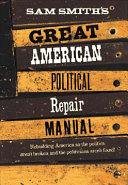 Sam Smith s Great American Political Repair Manual