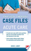 Physical Therapy Case Files  Acute Care
