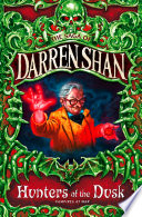 Hunters of the Dusk  The Saga of Darren Shan  Book 7