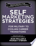 Self Marketing Strategies for Military to Civilian Career Transitions