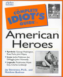 The Complete Idiot's Guide to American Heroes And Legendary Americans As Paul Bunyan Theodore Roosevelt
