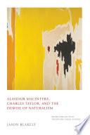 Alasdair MacIntyre  Charles Taylor  and the Demise of Naturalism