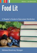 Food Lit: A Reader's Guide to Epicurean Nonfiction Book