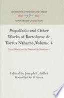 Propalladia And Other Works Of Bartolome De Torres Naharro Volume 4