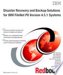 Disaster Recovery and Backup Solutions for IBM FileNet P8 Version 4 5 1 Systems