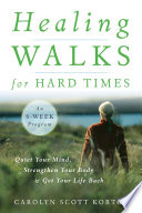 Healing Walks For Hard Times