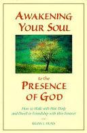 Awakening Your Soul To The Presence Of God