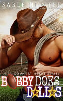 Bobby Does Dallas  Hill Country Heart Book 3